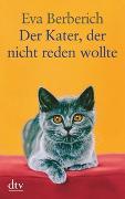 Cover-Bild zu Der Kater, der nicht reden wollte von Berberich, Eva
