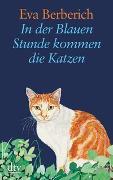 Cover-Bild zu In der Blauen Stunde kommen die Katzen von Berberich, Eva