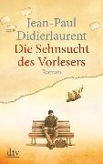 Cover-Bild zu Die Sehnsucht des Vorlesers von Didierlaurent, Jean-Paul