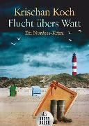 Cover-Bild zu Flucht übers Watt von Koch, Krischan