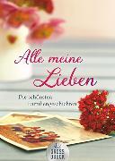 Cover-Bild zu Alle meine Lieben von Adler, Karoline (Hrsg.)