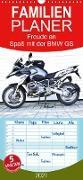 Cover-Bild zu Freude an - Spaß mit der BMW GS - Familienplaner hoch (Wandkalender 2021 , 21 cm x 45 cm, hoch) von Ascher, Johann