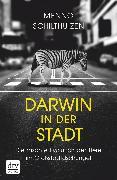 Cover-Bild zu Darwin in der Stadt, Die rasante Evolution der Tiere im Großstadtdschungel (eBook) von Schilthuizen, Menno