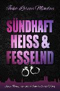Cover-Bild zu sündhaft, heiß & fesselnd (eBook) von Minden, Inka Loreen