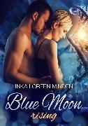 Cover-Bild zu Blue Moon Rising (eBook) von Minden, Inka Loreen