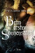 Cover-Bild zu Beim ersten Sonnenstrahl (eBook) von Minden, Inka Loreen