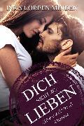 Cover-Bild zu Dich nicht zu lieben (eBook) von Minden, Inka Loreen