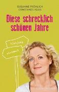 Cover-Bild zu Diese schrecklich schönen Jahre von Fröhlich, Susanne