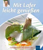 Cover-Bild zu Mit Lafer leicht genießen von Lafer, Johann