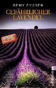 Cover-Bild zu Gefährlicher Lavendel (eBook) von Eyssen, Remy