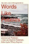Cover-Bild zu Words Like Pebbles: The Poetic Voice of Three Generations von Pedersen, Jessica Lee