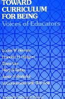 Cover-Bild zu Toward Curriculum for Being: Voices of Educators von Berman, Louise M.