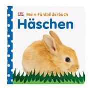Cover-Bild zu Mein Fühlbilderbuch. Häschen