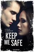 Cover-Bild zu Keep Me Safe (eBook) von Alderson, Sarah