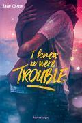 Cover-Bild zu I Knew U Were Trouble von Garcia, Kami
