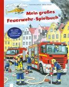 Cover-Bild zu Mein großes Feuerwehr-Spielbuch von Jaekel, Franziska