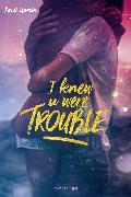 Cover-Bild zu I Knew U Were Trouble (eBook) von Garcia, Kami