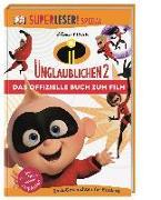 Cover-Bild zu SUPERLESER! SPEZIAL Disney Pixar Die Unglaublichen 2 Das offizielle Buch zum Film