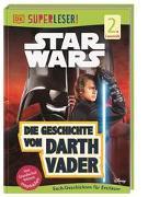 Cover-Bild zu SUPERLESER! Star Wars? Die Geschichte von Darth Vader