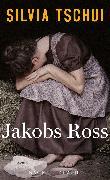 Cover-Bild zu Jakobs Ross (eBook) von Tschui, Silvia