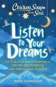 Cover-Bild zu Newmark, Amy: Chicken Soup for the Soul: Listen to Your Dreams (eBook)