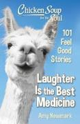 Cover-Bild zu Newmark, Amy: Chicken Soup for the Soul: Laughter is the Best Medicine (eBook)