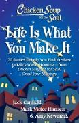 Cover-Bild zu Newmark, Amy: Chicken Soup for the Soul: Life Is What You Make It (eBook)