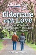 Cover-Bild zu Newmark, Amy: Chicken Soup for the Soul: Eldercare with Love (eBook)