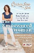 Cover-Bild zu Newmark, Amy: Chicken Soup for the Soul: The Empowered Woman (eBook)