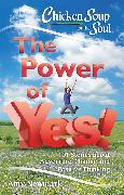 Cover-Bild zu Newmark, Amy: Chicken Soup for the Soul: The Power of Yes! (eBook)