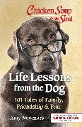 Cover-Bild zu Newmark, Amy: Chicken Soup for the Soul: Life Lessons from the Dog (eBook)