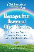Cover-Bild zu Newmark, Amy: Chicken Soup for the Soul: Messages from Heaven and Other Miracles (eBook)