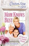 Cover-Bild zu Newmark, Amy: Chicken Soup for the Soul: Mom Knows Best (eBook)