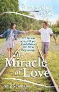Cover-Bild zu Newmark, Amy: Chicken Soup for the Soul: The Miracle of Love (eBook)