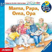 Cover-Bild zu Wieso? Weshalb? Warum? junior. Mama, Papa, Oma, Opa (Audio Download) von Erne, Andrea