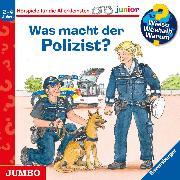Cover-Bild zu Wieso? Weshalb? Warum? junior. Was macht der Polizist (Audio Download) von Erne, Andrea