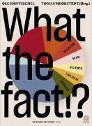 Cover-Bild zu What the fact!? von Häntzschel, Ole