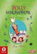 Cover-Bild zu Polly Schlottermotz 3: Attacke Hühnerkacke (eBook) von Astner, Lucy