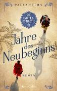 Cover-Bild zu Stern, Paula: Die Kaffeedynastie - Jahre des Neubeginns (eBook)