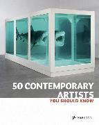 Cover-Bild zu 50 Contemporary Artists You Should Know von Weidemann, Christiane