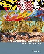 Cover-Bild zu 50 Modern Artists You Should Know von Weidemann, Christiane
