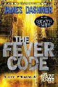 Cover-Bild zu The Fever Code (Maze Runner, Book Five; Prequel) (eBook) von Dashner, James