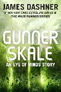 Cover-Bild zu Gunner Skale: An Eye of Minds Story (The Mortality Doctrine) (eBook) von Dashner, James