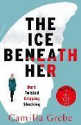 Cover-Bild zu The Ice Beneath Her (eBook) von Grebe, Camilla
