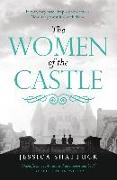 Cover-Bild zu The Women of the Castle (eBook) von Shattuck, Jessica
