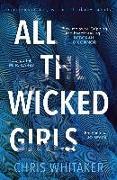 Cover-Bild zu All The Wicked Girls (eBook) von Whitaker, Chris