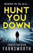 Cover-Bild zu Hunt You Down (eBook) von Farnsworth, Christopher