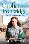 Cover-Bild zu The Orphan of Ironbridge (eBook) von Walton, Mollie
