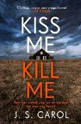 Cover-Bild zu Kiss Me, Kill Me (eBook) von Carol, J. S.