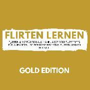 Cover-Bild zu Höper, Florian: Flirten Lernen Gold Edition (Audio Download)